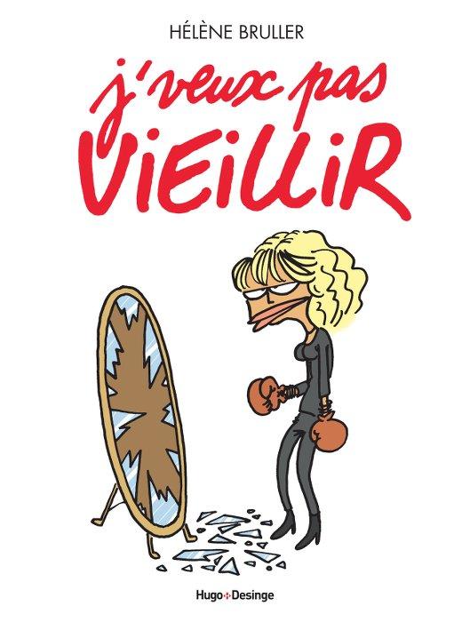 hélène Bruller-j'veux pas vieillir_les Boomeuses_Interview_Bd_50 ans_femme