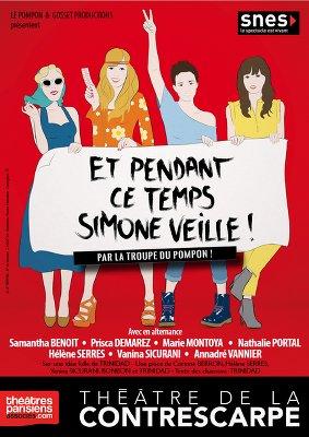 Affiche du spectacle Et pendant ce temps Simone Veille au théâtre de la contrescarpe